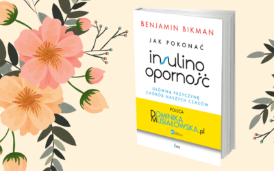 Jak pokonać insulinooporność – główną przyczynę chorób naszych czasów? Premiera nowej książki!